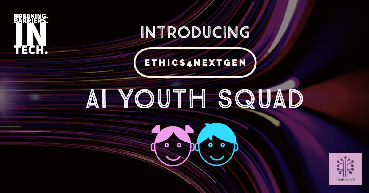 DataEthics4All-Ethics4NextGen-AI-Youth-Squad