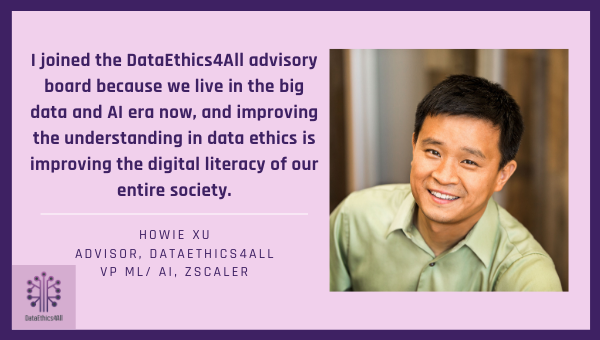 Howie Xu DataEthics4All Advisor Testimonial