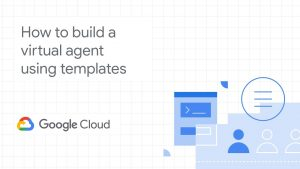 Google Cloud Virtual Agents Featured Image DataEthics4All AI Society