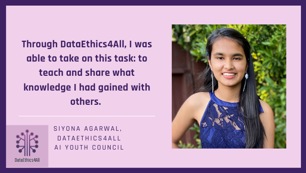 Siyona Agarwa DataEthics4All Youth Leader Testimonial