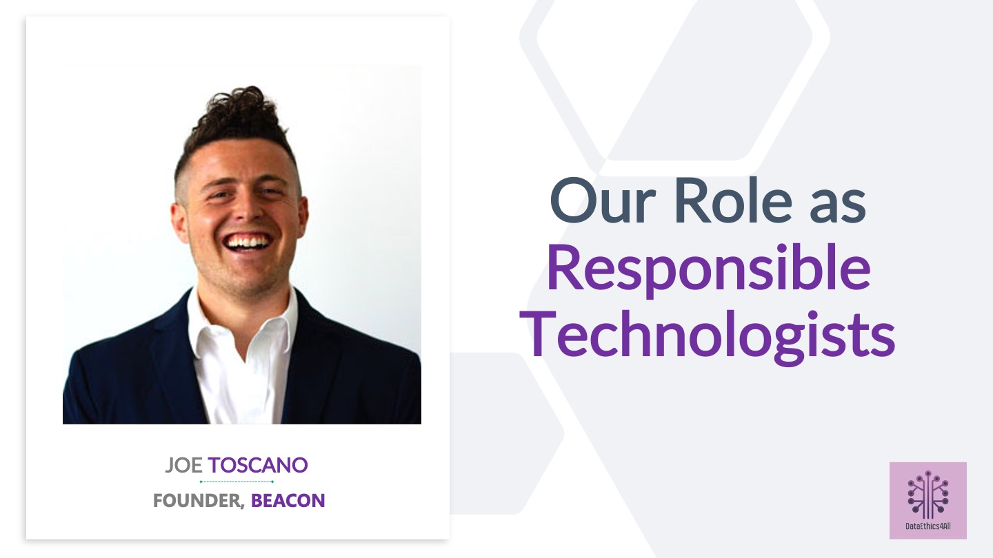 Our Role as Responsible Technologists with Joe Toscano