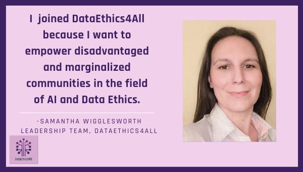 Samantha Wigglesworth DataEthics4All Leadership Team Testimonial